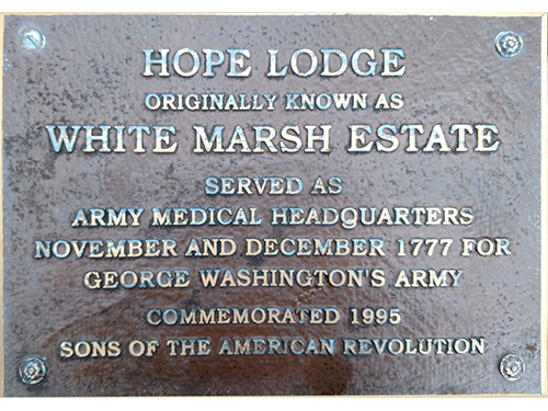 Historical Marker for Hope Lodge: Hope Lodge originally known as White Marsh Estate.  Served as Army Medical Headquarters - November and December 1777 for George Washington's Army. Commemorated  1995 Sons of the American Revolution